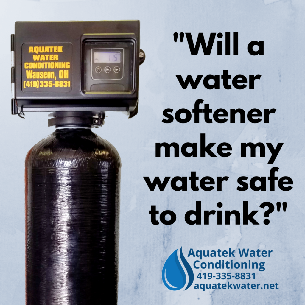 Will a water softener make my water safe to drink?